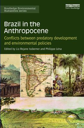 Brazil in the Anthropocene: Conflicts between predatory development and environmental policies (Hardback) book cover