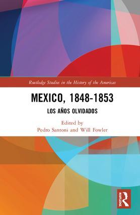 Mexico, 1848-1853: Los Años Olvidados, 1st Edition (Hardback) book cover