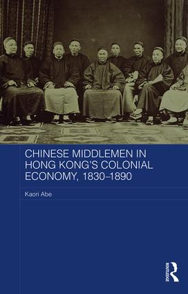 Chinese Middlemen in Hong Kong's Colonial Economy, 1830-1890: 1st Edition (Hardback) book cover