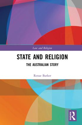 State and Religion: The Australian Story, 1st Edition (Hardback) book cover