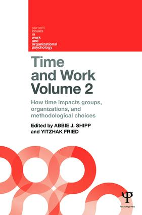 Time and Work, Volume 2: How time impacts groups, organizations and methodological choices, 1st Edition (Paperback) book cover