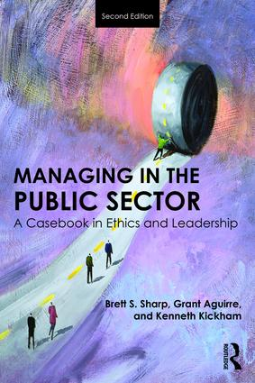 Managing in the Public Sector: A Casebook in Ethics and Leadership book cover