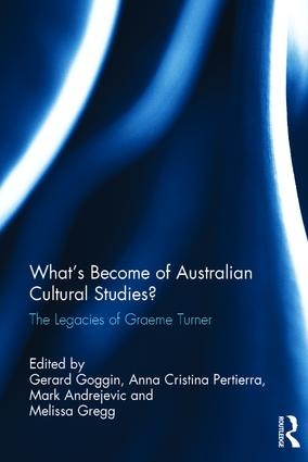 What's Become of Australian Cultural Studies?: The Legacies of Graeme Turner (Hardback) book cover