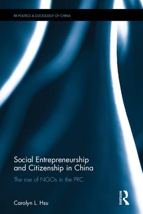 Social Entrepreneurship and Citizenship in China: The rise of NGOs in the PRC (Hardback) book cover