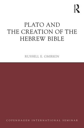 Plato and the Creation of the Hebrew Bible: 1st Edition (Hardback) book cover