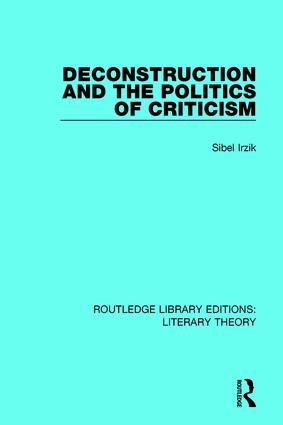 Deconstruction and the Politics of Criticism book cover
