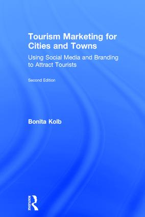 Tourism Marketing for Cities and Towns: Using Social Media and Branding to Attract Tourists, 2nd Edition (Hardback) book cover
