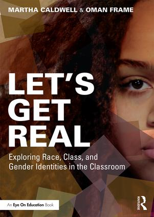 Let's Get Real: Exploring Race, Class, and Gender Identities in the Classroom book cover
