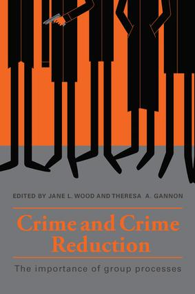 Crime and Crime Reduction: The importance of group processes, 1st Edition (Paperback) book cover