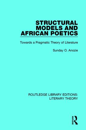 Structural Models and African Poetics: Towards a Pragmatic Theory of Literature book cover