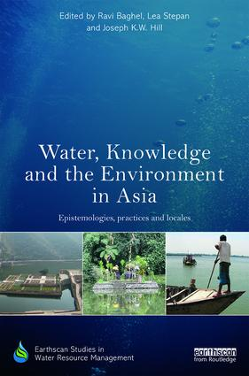 Water, Knowledge and the Environment in Asia: Epistemologies, Practices and Locales (Hardback) book cover