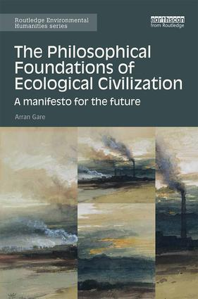 The Philosophical Foundations of Ecological Civilization: A manifesto for the future (Hardback) book cover
