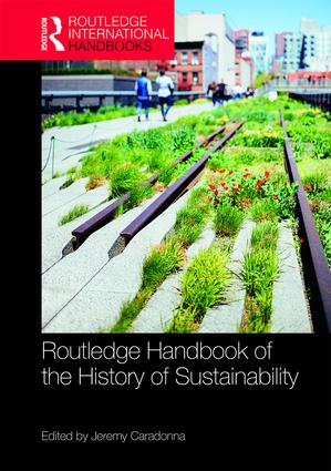Routledge Handbook of the History of Sustainability (Hardback) book cover