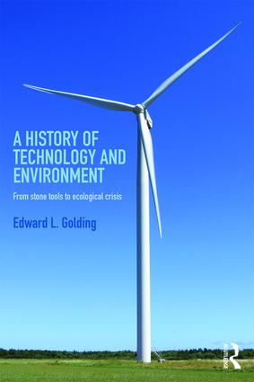 A History of Technology and Environment: From stone tools to ecological crisis, 1st Edition (Paperback) book cover