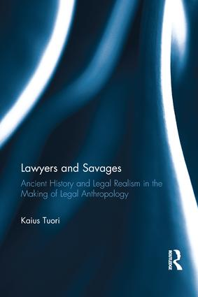 Lawyers and Savages: Ancient History and Legal Realism in the Making of Legal Anthropology book cover