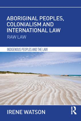Aboriginal Peoples, Colonialism and International Law: Raw Law, 1st Edition (Paperback) book cover