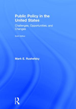 Public Policy in the United States: Challenges, Opportunities, and Changes, 6th Edition (Hardback) book cover