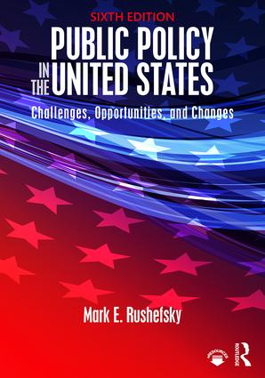 Public Policy in the United States: Challenges, Opportunities, and Changes, 6th Edition (Paperback) book cover
