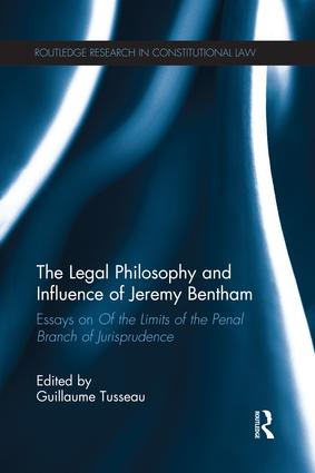 The Legal Philosophy and Influence of Jeremy Bentham: Essays on 'Of the Limits of the Penal Branch of Jurisprudence' (Paperback) book cover