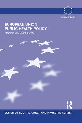 European Union Public Health Policy: Regional and global trends, 1st Edition (Paperback) book cover