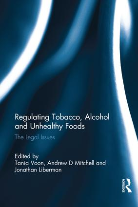 Regulating Tobacco, Alcohol and Unhealthy Foods: The Legal Issues, 1st Edition (e-Book) book cover
