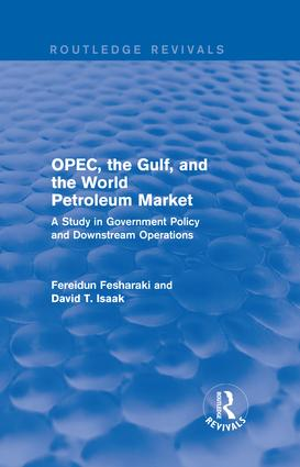 OPEC, the Gulf, and the World Petroleum Market (Routledge Revivals)