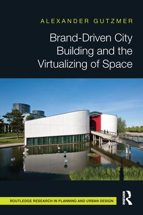 Brand-Driven City Building and the Virtualizing of Space book cover