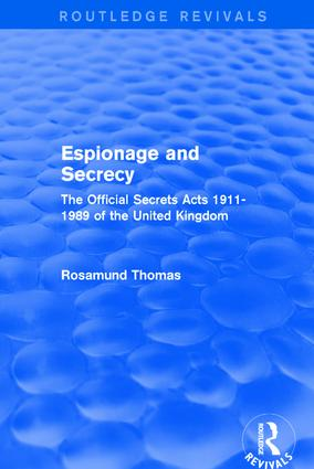 Espionage and Secrecy (Routledge Revivals): The Official Secrets Acts 1911-1989 of the United Kingdom book cover