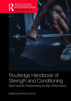 Routledge Handbook of Strength and Conditioning: Sport-specific Programming for High Performance, 1st Edition (Hardback) book cover
