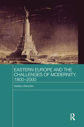 Eastern Europe and the Challenges of Modernity, 1800-2000 book cover