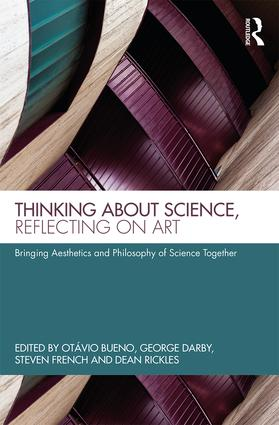 Thinking about Science, Reflecting on Art: Bringing Aesthetics and Philosophy of Science Together book cover