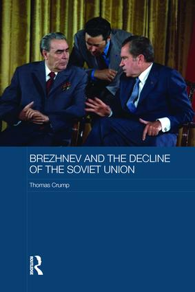Brezhnev and the Decline of the Soviet Union: 1st Edition (Paperback) book cover
