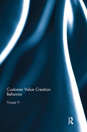 Customer Value Creation Behavior: 1st Edition (Paperback) book cover