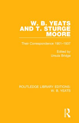 W. B. Yeats and T. Sturge Moore: Their Correspondence 1901-1937 book cover