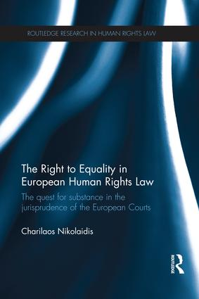 The Right to Equality in European Human Rights Law: The Quest for Substance in the Jurisprudence of the European Courts book cover