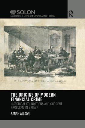 The Origins of Modern Financial Crime: Historical foundations and current problems in Britain book cover