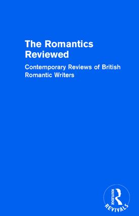 The Romantics Reviewed: Contemporary Reviews of British Romantic Writers. Part A: The Lake Poets - Volume I book cover