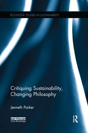 Critiquing Sustainability, Changing Philosophy: 1st Edition (Paperback) book cover