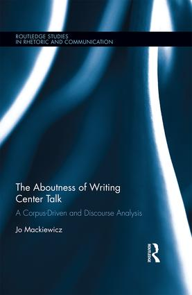 The Aboutness of Writing Center Talk: A Corpus-Driven and Discourse Analysis (Hardback) book cover