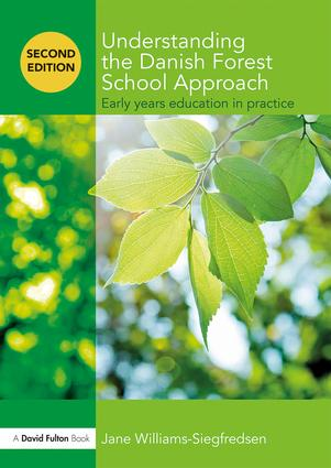 Understanding the Danish Forest School Approach: Early Years Education in Practice book cover