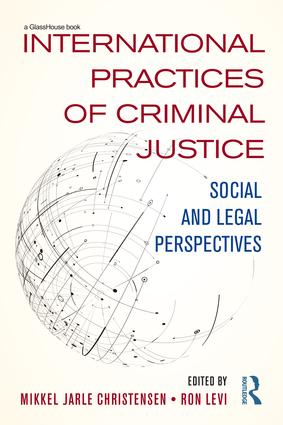 International Practices of Criminal Justice: Social and legal perspectives (Hardback) book cover