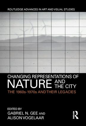 Changing Representations of Nature and the City: The 1960s-1970s and their Legacies book cover