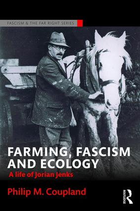 Farming, Fascism and Ecology: A life of Jorian Jenks book cover