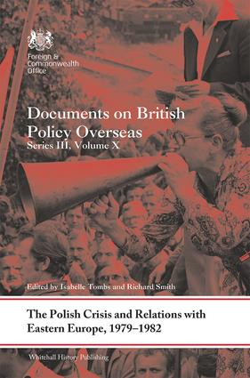 The Polish Crisis and Relations with Eastern Europe, 1979-1982: Documents on British Policy Overseas, Series III, Volume X, 1st Edition (e-Book) book cover