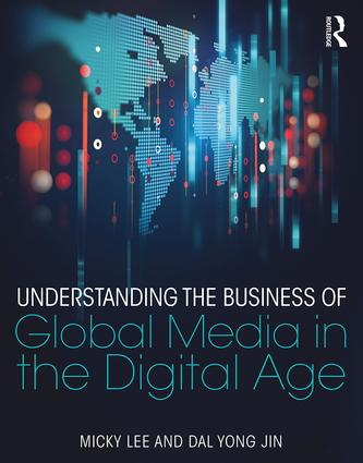Understanding the Business of Global Media in the Digital Age book cover