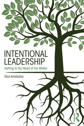 Intentional Leadership: Getting to the Heart of the Matter, 1st Edition (Paperback) book cover