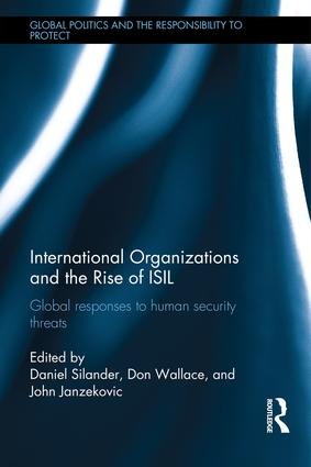 International Organizations and The Rise of ISIL: Global Responses to Human Security Threats, 1st Edition (Hardback) book cover