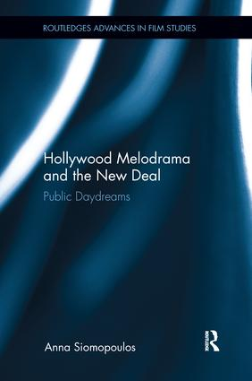 Hollywood Melodrama and the New Deal: Public Daydreams, 1st Edition (Paperback) book cover