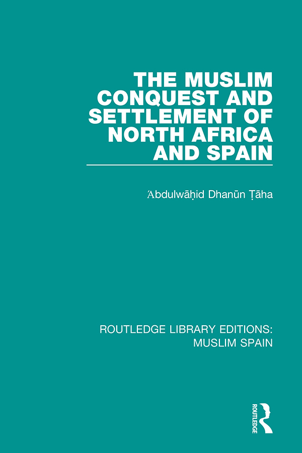 The Muslim Conquest and Settlement of North Africa and Spain: 1st Edition (Paperback) book cover