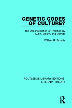 Genetic Codes of Culture?: The Deconstruction of Tradition by Kuhn, Bloom, and Derrida book cover